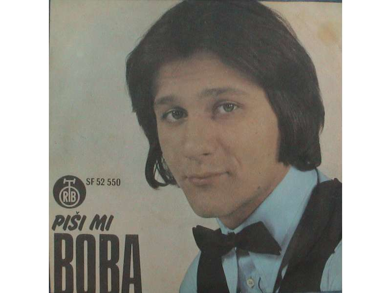 Boba Stefanović - Piši Mi / Kome Da Dam