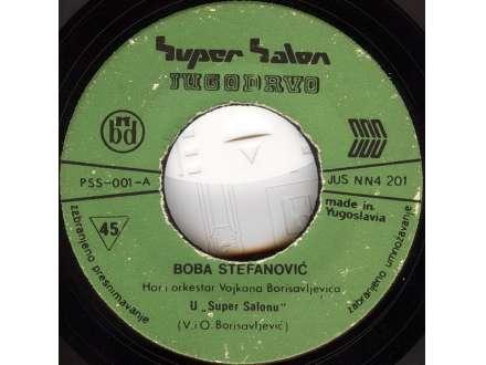 Boba Stefanović - U Super Salonu