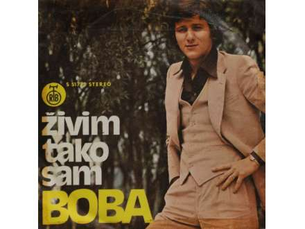 Boba Stefanović - Živim Tako Sam