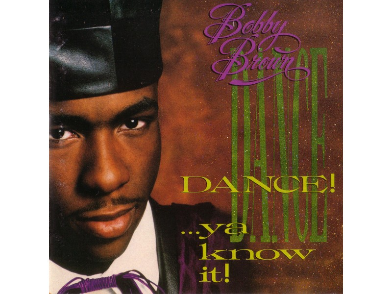 Bobby Brown - Dance!...Ya Know It!