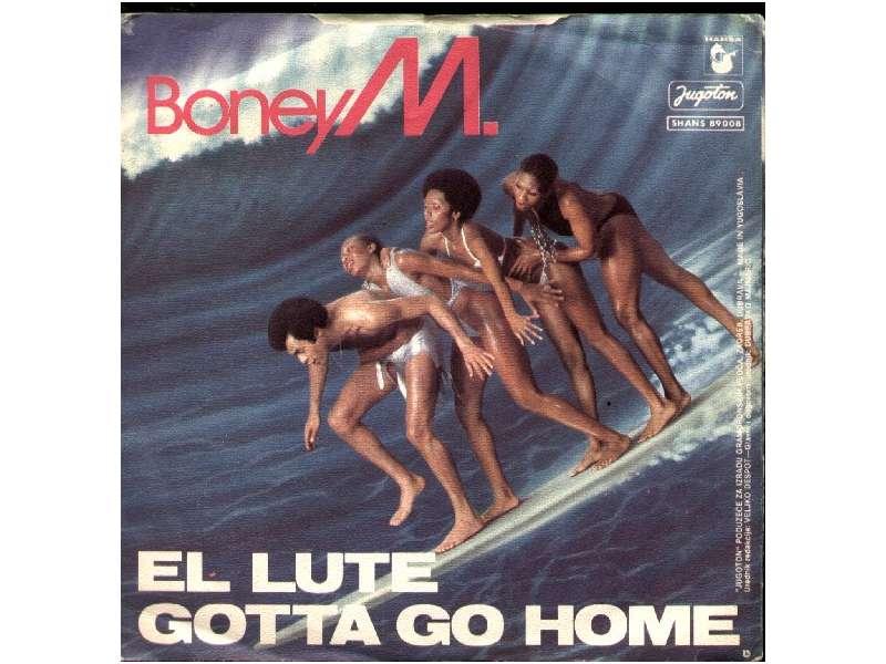 Boney M. - El Lute / Gotta Go Home