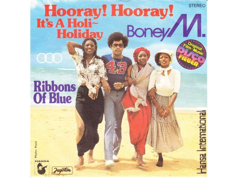 Boney M. - Hooray! Hooray! It`s A Holi-Holiday / Ribbons Of Blue