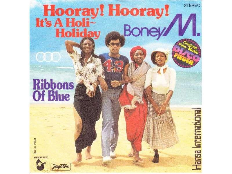 Boney M. - Hooray! Hooray! It`s A Holi-Holiday / Ribbons Of Blue
