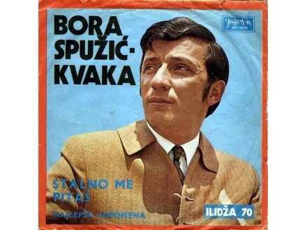 Bora Spužić Kvaka - Stalno Me Pitaš