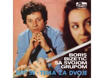 Boris Bizetić, Grupa Borisa Bizetića - Seti Se / Tema Za Dvoje