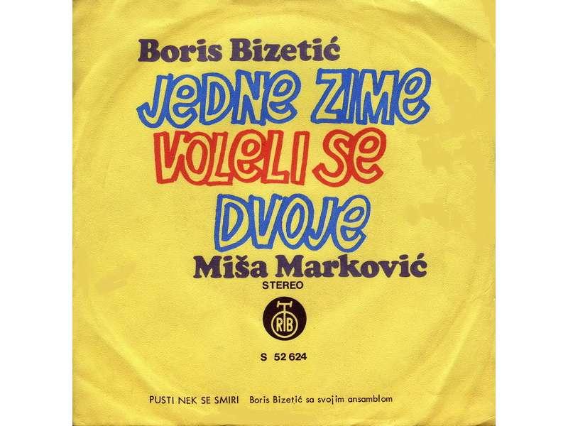 Boris Bizetić, Miša Marković - Jedne Zime Voleli Se Dvoje