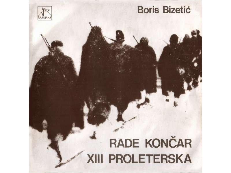 Boris Bizetić - Rade Končar / XIII Proleterska