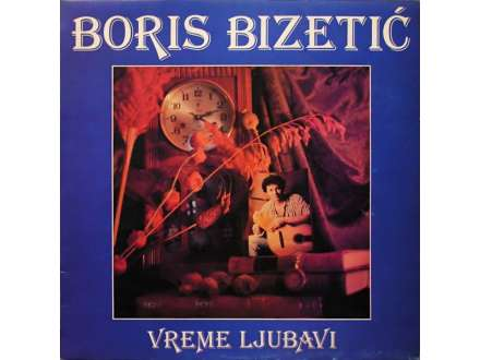 Boris Bizetić - Vreme Ljubavi