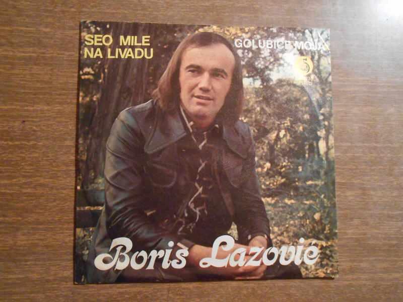 Boris Lazović - Seo Mile Na Livadu / Golubice Moja