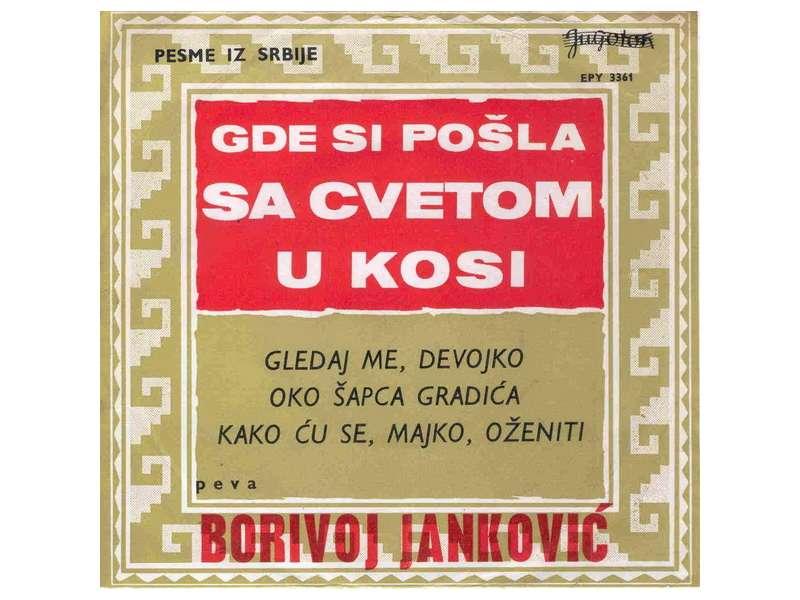 Borivoj Janković - Gde Si Pošla Sa Cvetom U Kosi