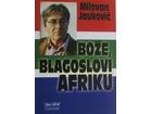 Bože blagoslovi Afriku  Milovan Jauković