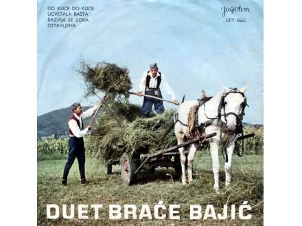Braća Bajić - Od Kuće Do Kuće