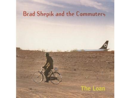 Brad Shepik & The Commuters - The Loan