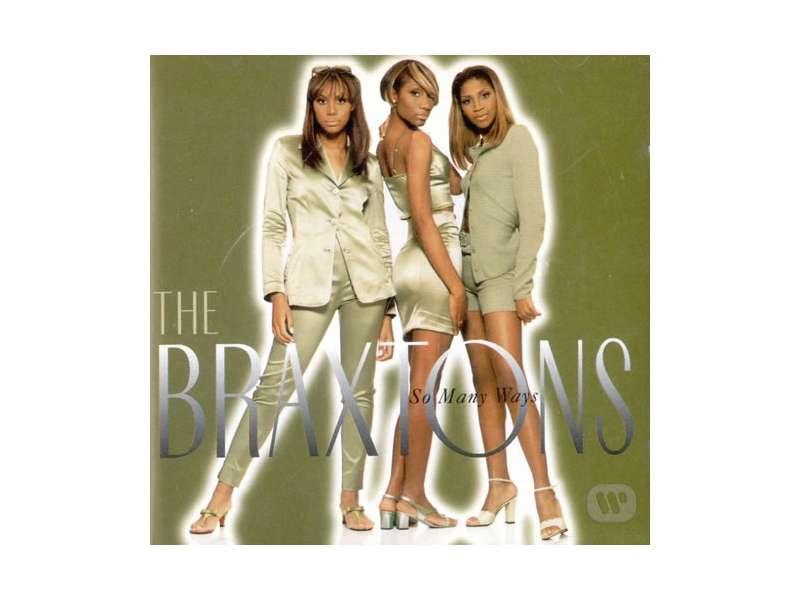 Braxtons, The - So Many Ways