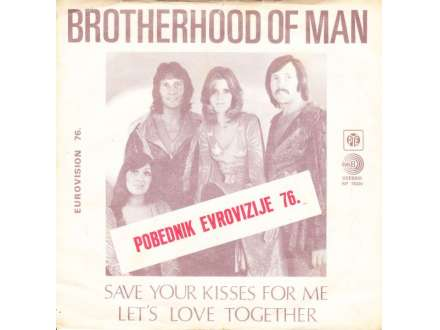 Brotherhood Of Man - Save Your Kisses For Me / Let`s Love Together