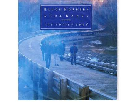 Bruce Hornsby And The Range - The Valley Road