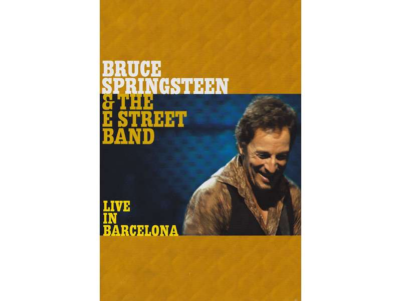 Bruce Springsteen & The E-Street Band - Live In Barcelona