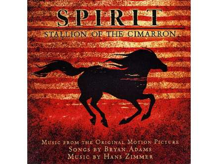 Bryan Adams, Hans Zimmer - Spirit: Stallion Of The Cimarron (Music From The Original Motion Picture)