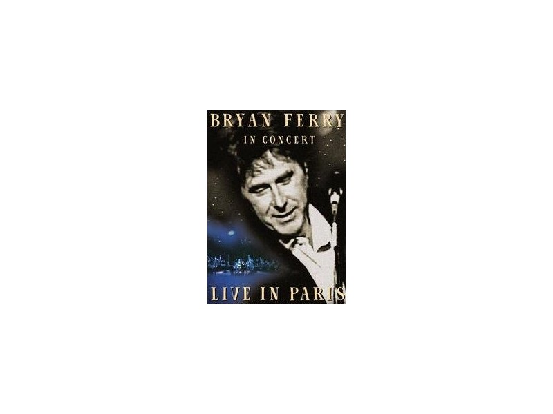 Bryan Ferry - Live In Paris