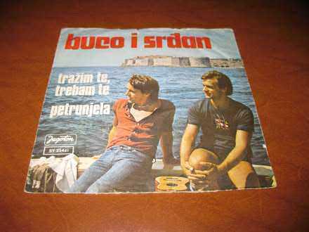 Buco I Srđan - Tražim Te, Trebam Te / Petrunjela