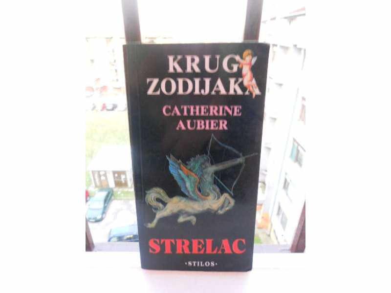 CATHERINE AUBIER - KRUG ZODIJAKA - STRELAC