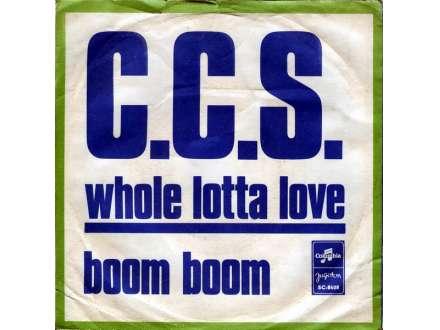 CCS - Whole Lotta Love / Boom Boom