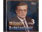 CD: MILANČE RADOSAVLJEVIĆ - MILANČE RADOSAVLJEVIĆ CD3