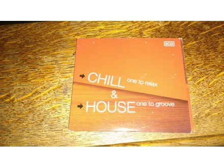 CHILL (ONE TO RELAX) & HOUSE (ONE TO GROOVE)  2CD