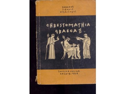 CHRESTOMATHIA GRAECA II - SABADOS-SIRONIC-ZMAJLOVIC