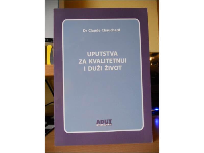 CLAUDE CHAUCHARD - UPUTSVA ZA KVALITETNIJI I DUZI ZIVOT