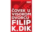 ČOVEK U VISOKOM DVORCU - Filip K. Dik