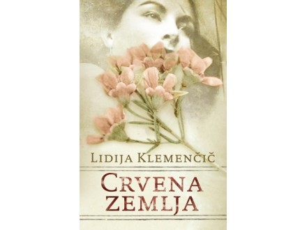 CRVENA ZEMLJA - Lidija Klemenčič