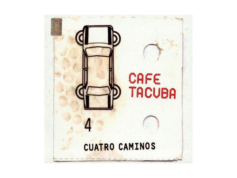 Cafe Tacuba -  Cuatro Caminos