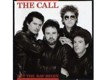 Call, The - Let The Day Begin