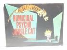 Calvin and Hobbes - Hoimicidal psycho jungle cat