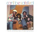 Can`t Be Satisfied: The XL And Sounds Of Memphis Story