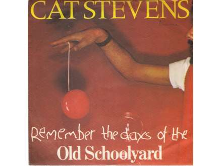 Cat Stevens - (Remember The Days Of The) Old School Yard