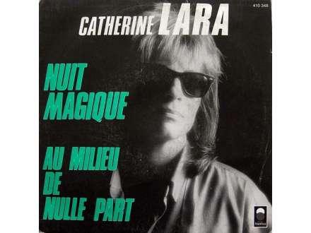 Catherine Lara - Nuit Magique / Au Milieu De Nulle Part