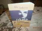 Čekanje je tužna reč  -  Mila Janković