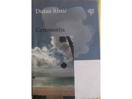 Ceremonija  Dušan Ristć