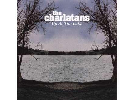 Charlatans, The - Up At The Lake