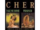 Cher - Take Me Home & Prisoner