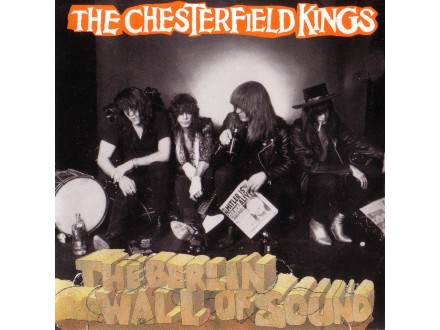 Chesterfield Kings, The - The Berlin Wall Of Sound