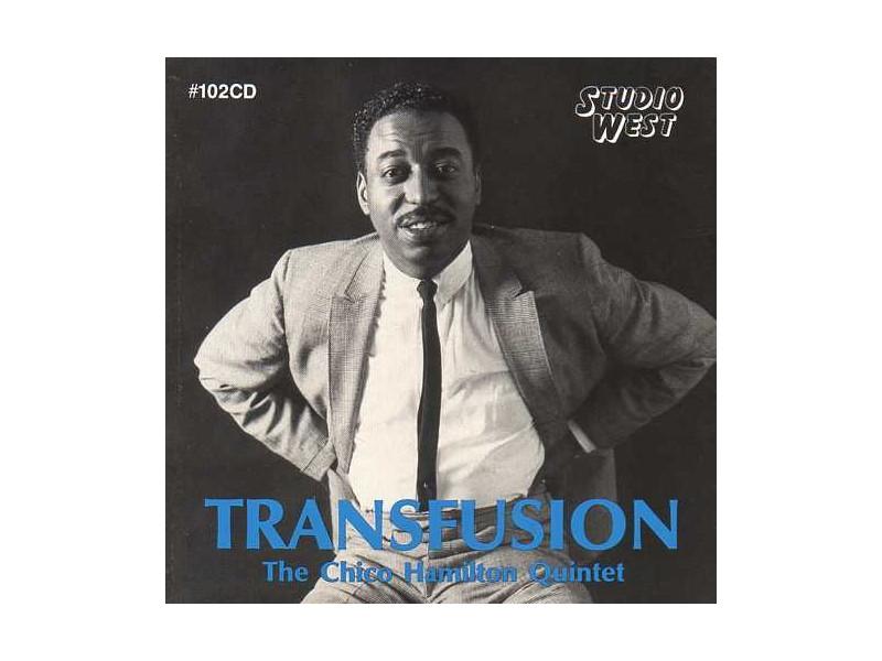 Chico Hamilton Quintet, The - Transfusion