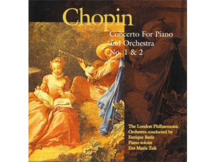 Chopin - Concerto For Piano and Orchestra No. 1 & 2