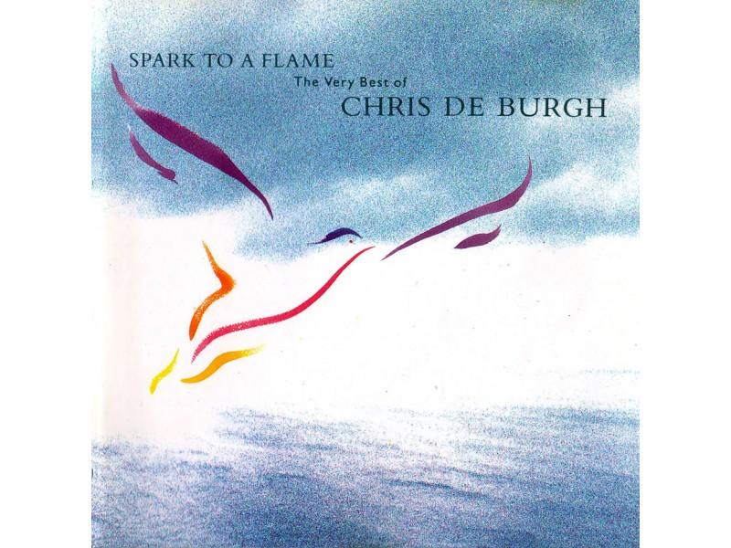 Chris De Burgh - Spark To A Flame (The Very Best Of Chris de Burgh)