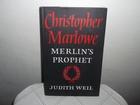 Christopher Marlowe: Merlin`s Prophet