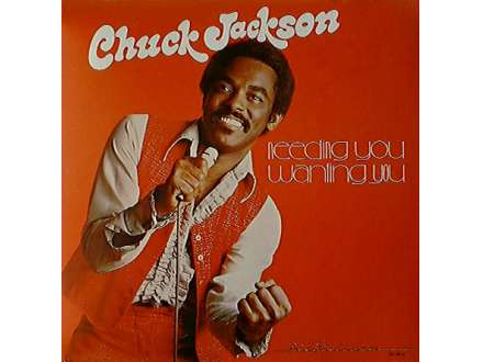 Chuck Jackson - Needing You, Wanting You