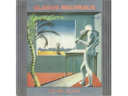 Classix Nouveaux - Never Again