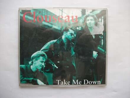 Clouseau - Take Me Down